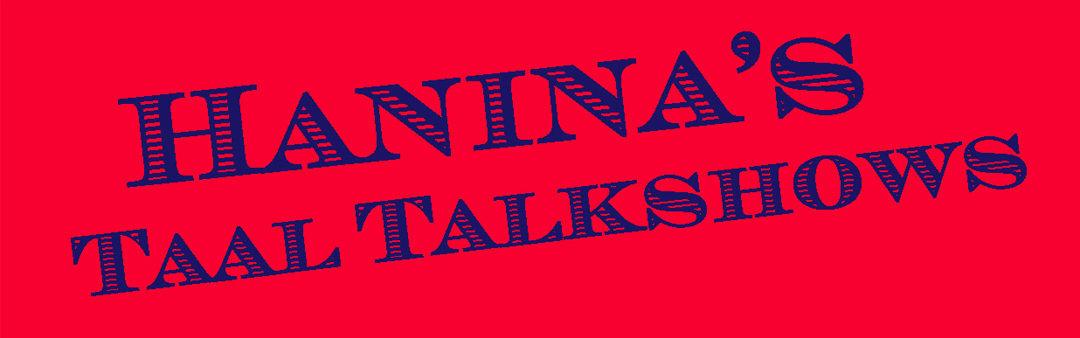 Hanina's Taal Talkshow